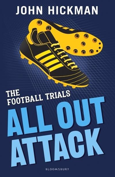 The Football Trials: All Out Attack - John Hickman