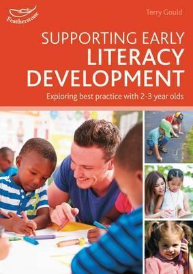 Supporting Early Literacy Development: Exploring best practice with 2-3 year olds - Terry Gould