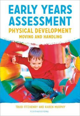 Early Years Assessment: Physical Development: Moving and Handling - Trudi Fitzhenry