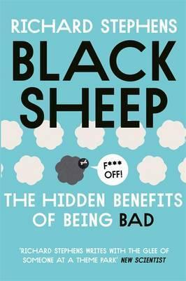 Black Sheep: The Hidden Benefits of Being Bad - Dr. Richard Stephens