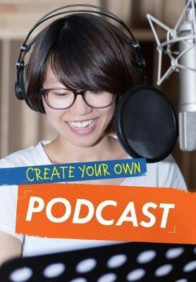 Create Your Own Podcast - Matthew Anniss