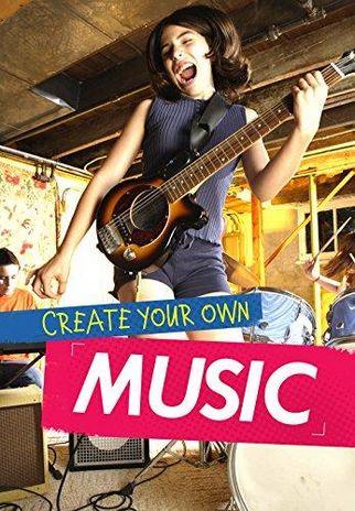 Create Your Own Music - Matthew Anniss