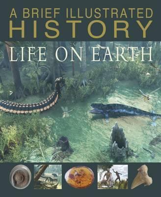 A Brief Illustrated History of Life on Earth - Steve Parker
