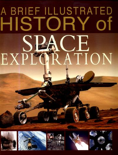A Brief Illustrated History of Space Exploration - Robert Snedden