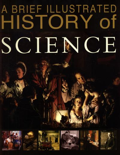 A Brief Illustrated History of Science - John Malam