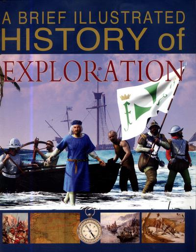 A Brief Illustrated History of Exploration - Clare Hibbert