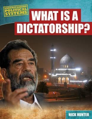 What Is a Dictatorship? - Nick Hunter