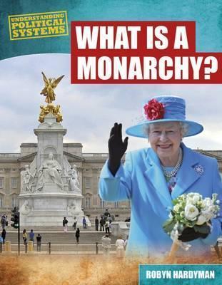 What Is a Monarchy? - Robyn Hardyman