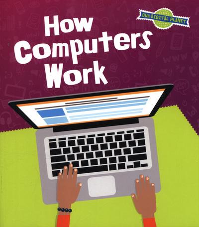 How Computers Work - Ben Hubbard