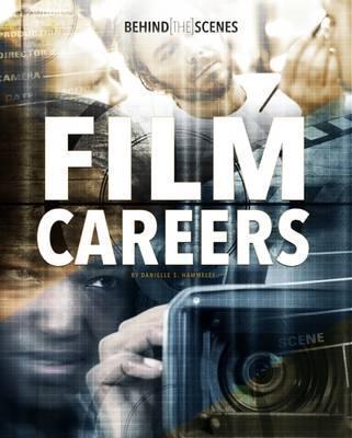 Behind-the-Scenes Film Careers - Danielle S. Hammelef