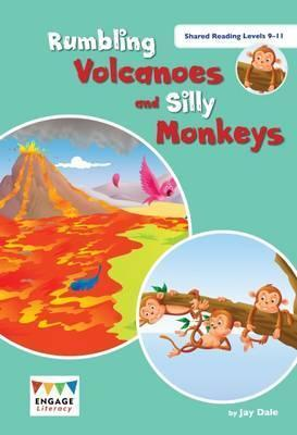 Rumbling Volcanoes and Silly Monkeys: Shared Reading Levels 9-11 - Jay Dale