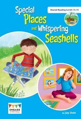 Special Places and Whispering Seashells: Shared Reading Levels 12-15 - Jay Dale