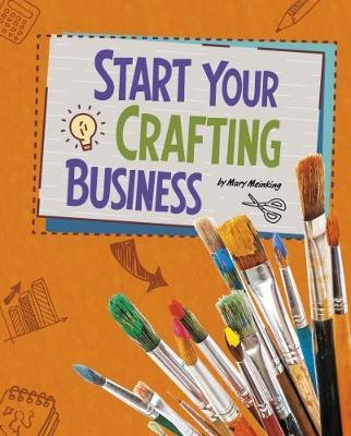 Start Your Crafting Business - Mary Meinking