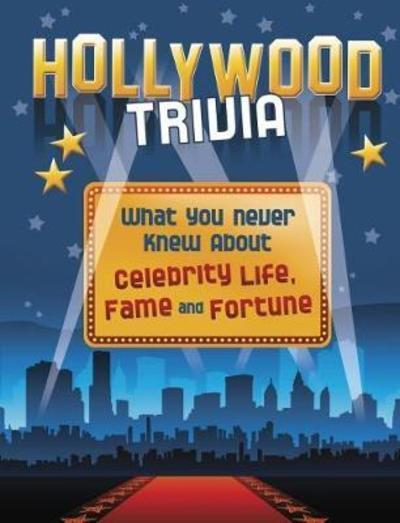 Hollywood Trivia: What You Never Knew About Celebrity Life