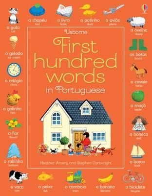 First Hundred Words in Portuguese - Heather Amery