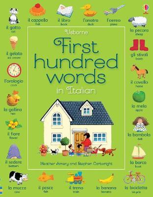 First Hundred Words in Italian - Heather Amery