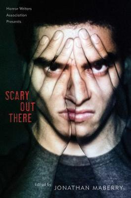Scary Out There - Jonathan Maberry