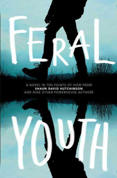 Feral Youth - Shaun David Hutchinson