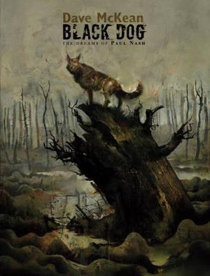 Black Dog: The Dreams Of Paul Nash - Dave McKean