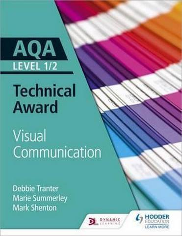 AQA Level 1/2 Technical Award: Visual Communication - Debbie Tranter
