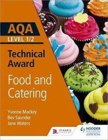 AQA Level 1/2 Technical Award: Food and Catering - Yvonne Mackey