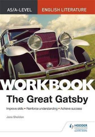 AS/A-level English Literature Workbook: The Great Gatsby - Jane Sheldon