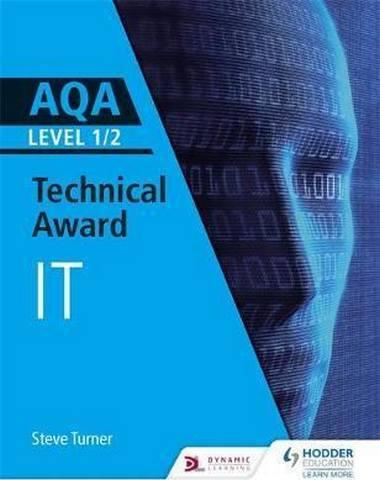 AQA Level 1/2 Technical Award in Information Technology - Steve Cushing