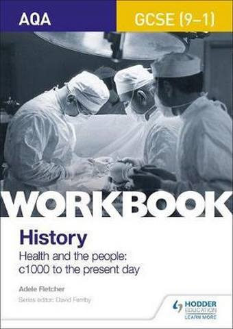 AQA GCSE (9-1) History Workbook: Health and the people