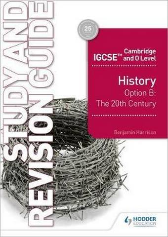 Cambridge IGCSE and O Level History Study and Revision Guide - Benjamin Harrison