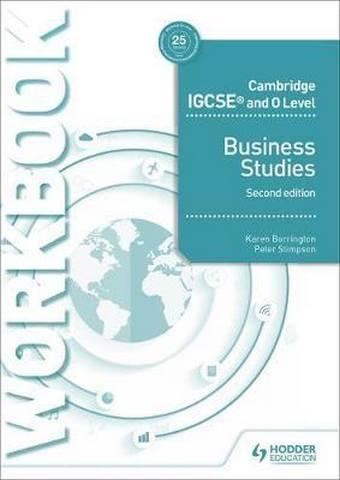 Cambridge IGCSE and O Level Business Studies Workbook 2nd edition - Karen Borrington