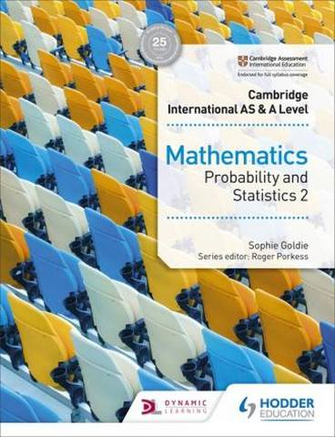 Cambridge International AS & A Level Mathematics Probability & Statistics 2 - Sophie Goldie
