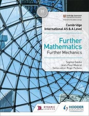 Cambridge International AS & A Level Further Mathematics Further Mechanics - Jean-Paul Muscat