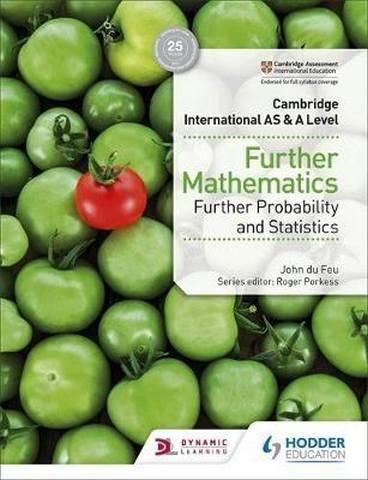 Cambridge International AS & A Level Further Mathematics Further Probability & Statistics - John du Feu
