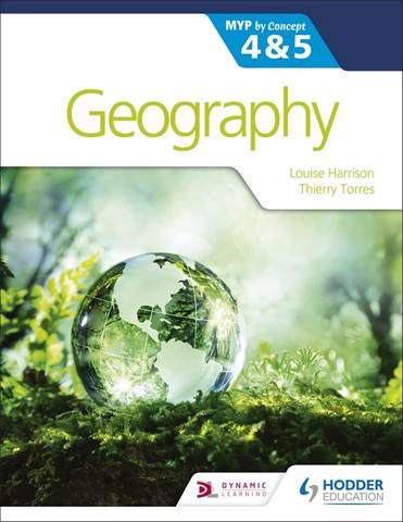 Geography for the IB MYP 4&5: by Concept - Louise Harrison