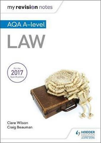 My Revision Notes: AQA A-level Law - Craig Beauman