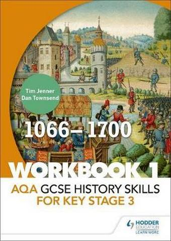AQA GCSE History skills for Key Stage 3: Workbook 1 1066-1700 - Tim Jenner
