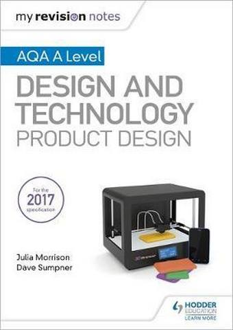 My Revision Notes: AQA A Level Design and Technology: Product Design - Julia Morrison