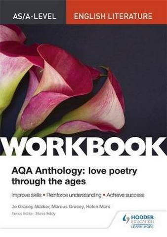AS/A-level English Literature Workbook: AQA Anthology: Love Poetry Through the Ages - Jo Gracey-Walker