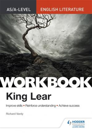 AS/A-level English Literature Workbook: King Lear - Richard Vardy