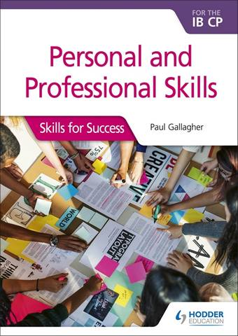 Personal and professional skills for the IB CP: Skills for Success - Paul Gallagher