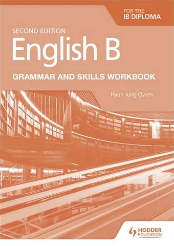 English B for the IB Diploma Grammar and Skills Workbook - Hyun Jung Owen