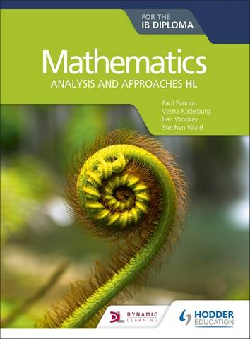 Mathematics for the IB Diploma: Analysis and approaches HL: Analysis and approaches HL - Paul Fannon