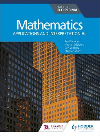 Mathematics for the IB Diploma: Applications and interpretation HL: Applications and interpretation HL - Paul Fannon