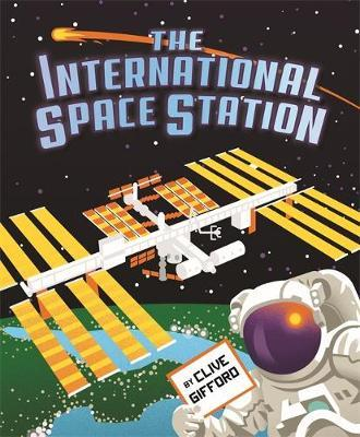 The International Space Station - Clive Gifford