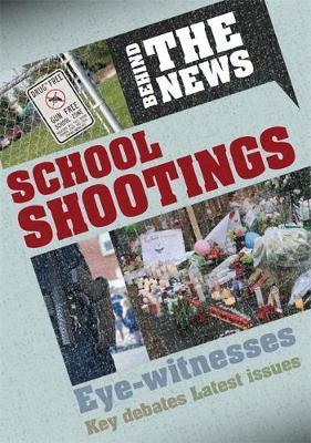 Behind the News: School Shootings - Philip Steele