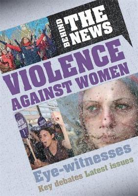 Behind the News: Violence Against Women - Emma Marriott