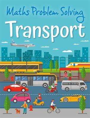 Maths Problem Solving: Transport - Anita Loughrey