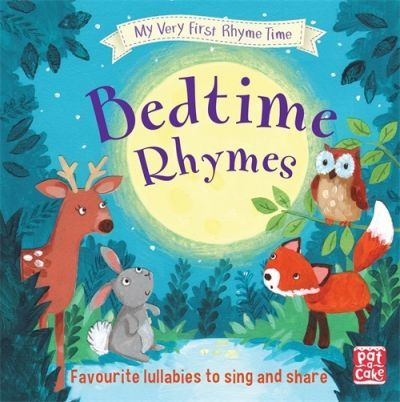 My Very First Rhyme Time: Bedtime Rhymes: Favourite bedtime rhymes with activities to share - Pat-a-Cake