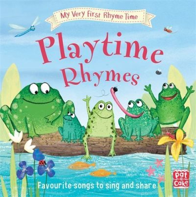 My Very First Rhyme Time: Playtime Rhymes: Favourite playtime rhymes with activities to share - Pat-a-Cake