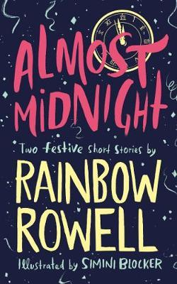 Almost Midnight: Two Festive Short Stories - Rainbow Rowell